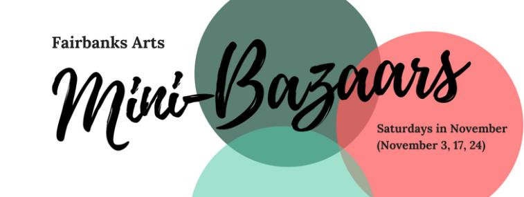 Fairbanks ArtsMini-Bazaars